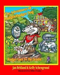 The Adventures of Rodger Dodger Dog: Rodger Goes to the Dentist