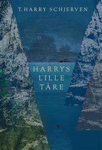 Harrys lille tåre - T. Harry Schjerven | Inprintwriters.org