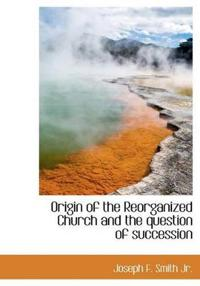Origin of the Reorganized Church and the Question of Succession