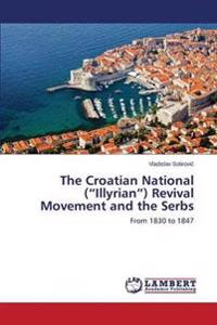 The Croatian National (Illyrian) Revival Movement and the Serbs