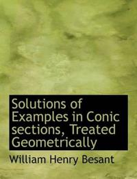 Solutions of Examples in Conic Sections, Treated Geometrically