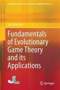 Fundamentals of Evolutionary Game Theory and Its Applications