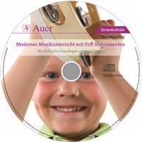 Moderner Musikunterricht mit Orff-Instrumenten CD