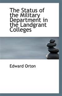 The Status of the Military Department in the Landgrant Colleges
