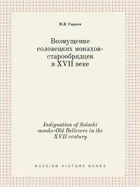 Indignation of Solovki Monks-Old Believers in the XVII Century