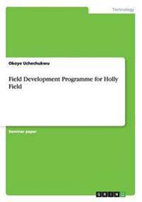 Field Development Programme for Holly Field