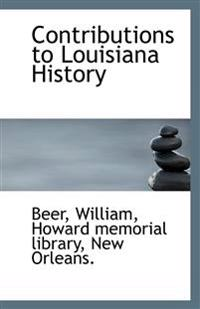 Contributions to Louisiana History