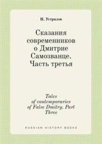 Tales of Contemporaries of False Dmitry. Part Three