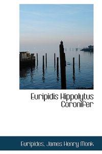 Euripidis Hippolytus Coronifer