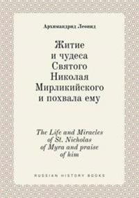 The Life and Miracles of St. Nicholas of Myra and Praise of Him