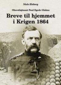Oberstløjtnant Paul Egede Glahns breve til hjemmet i krigen 1864