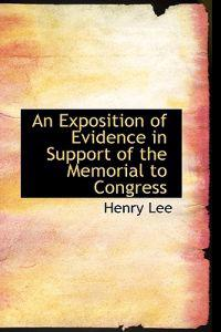 An Exposition of Evidence in Support of the Memorial to Congress