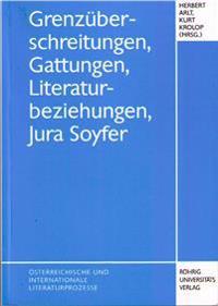 Grenzüberschreitungen, Gattungen, Literaturbeziehungen, Jura Soyfer
