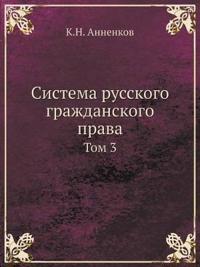 Sistema Russkogo Grazhdanskogo Prava Tom 3