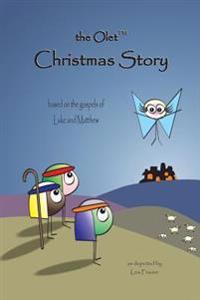 The Olet Christmas Story: Based on the Gospels of Luke and Matthew