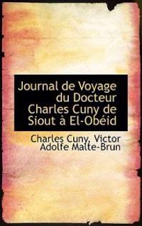 Journal De Voyage Du Docteur Charles Cuny De Siout an El-obeid