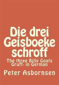 Die Drei Geisboeke Schroff: The Three Billy Goats Gruff- In German