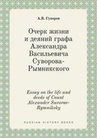 Essay on the Life and Deeds of Count Alexander Suvorov-Rymniksky