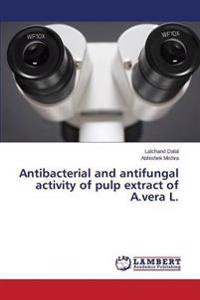 Antibacterial and Antifungal Activity of Pulp Extract of A.Vera L.