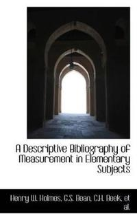 A Descriptive Bibliography of Measurement in Elementary Subjects