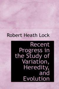 Recent Progress in the Study of Variation, Heredity, and Evolution