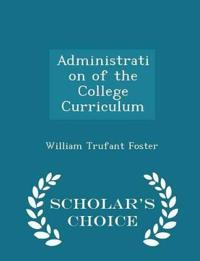 Administration of the College Curriculum - Scholar's Choice Edition