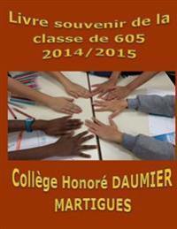 Livre Souvenir de La Classe de 605 College Honore Daumier Martigues