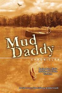 The Mud Daddy Chronicles: Raging Bass, Mystic Muskie & Twinkie Tiramisu
