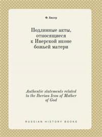 Authentic Statements Related to the Iberian Icon of Mother of God