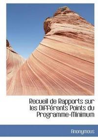 Recueil de Rapports Sur Les Diff Rents Points Du Programme-Minimum