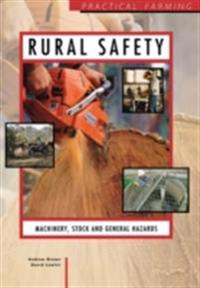 Rural Safety: Machinery, Stock and General Hazards