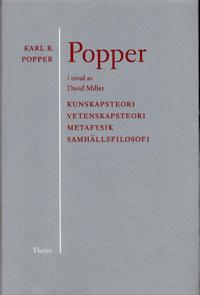 Popper i urval - Kunskapsteori Vetenskapsteori metafysik samhällsfilosofi