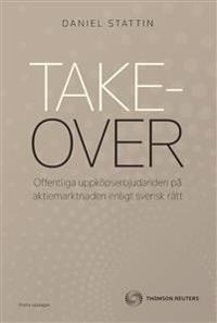 Takeover - offentliga uppköpserbjudanden på aktiemarknaden enligt svensk rätt