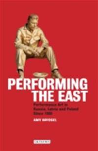 Performing the East