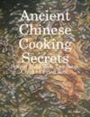 Ancient Chinese Cooking Secrets