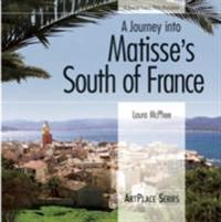 Journey Into Matisse's South Of France