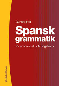 Spansk grammatik - för universitet och högskolor