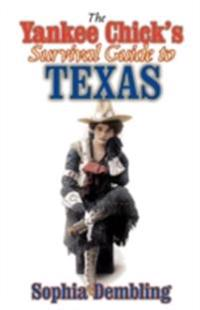 Yankee Chick's Survival Guide to Texas