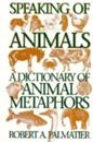 Speaking of Animals: A Dictionary of Animal Metaphors
