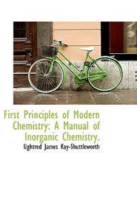 First Principles of Modern Chemistry