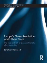 Europe's Green Revolution and its Successors