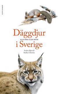 Däggdjur i Sverige : alla våra vilda arter