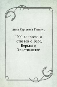 1000 voprosov i otvetov o Vere  Cerkvi i Hristianstve (in Russian Language)