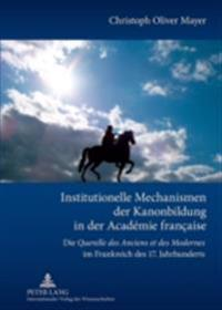 Institutionelle Mechanismen der Kanonbildung in der Academie francaise