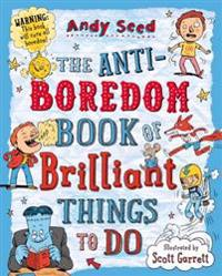 Anti-boredom Book of Brilliant Things To Do