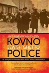 Clandestine History of the Kovno Jewish Ghetto Police