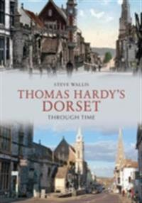 Thomas Hardy's Dorset Through Time