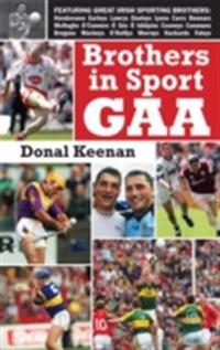 Brothers in Sport GAA: GAA Family Dynasties