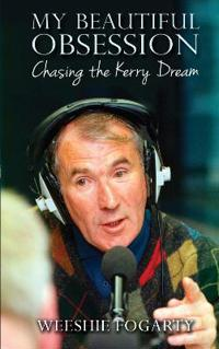 My Beautiful Obsession: Chasing the Kerry Dream