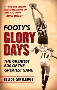 Footy's Glory Days